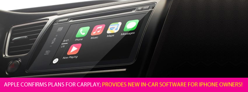 Apple confirms plans for CarPlay; provides new in-car software for iPhone owners!