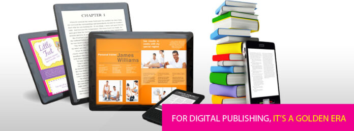 For digital publishing, it's a golden era