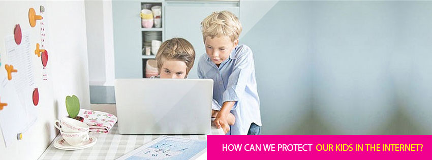 How can we protect our kids in the Internet?